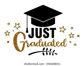 Just graduated .Graduation congratulations at school, university or college. Trendy calligraphy inscription