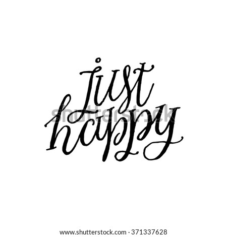 Just Happy Inspirational Motivational Quotes Hand Stock Vector