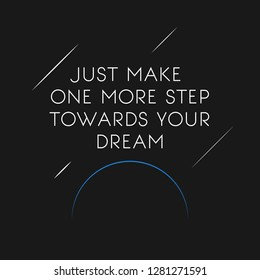 Just Make One More Step - VECTOR motivational inspiring quote for success