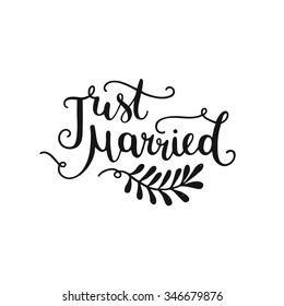 Just married, hand drawn lettering for design   wedding invitation, photo overlays and save the date cards
