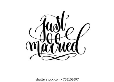 just married hand lettering inscription positive quote, motivational and inspirational poster, calligraphy vector illustration