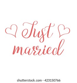 Just married lettering. Handdrawn words. Modern calligraphy. Wedding invitations elements.