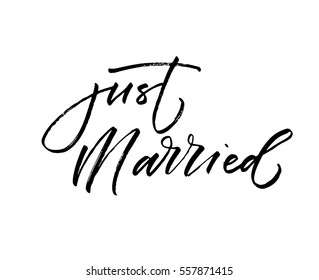 Just married postcard. Wedding phrase. Ink illustration. Modern brush calligraphy. Isolated on white background.