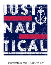 Just nautical.Slogan .T shirt print.