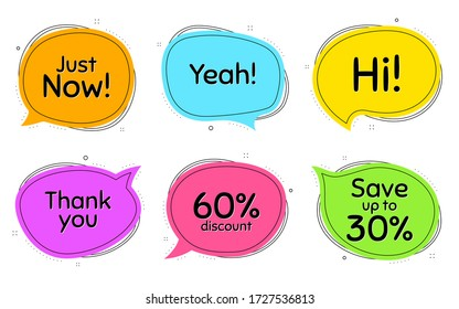 Just now, 60% discount and save 30%. Thought chat bubbles. Thank you, hi and yeah phrases. Sale shopping text. Chat messages with phrases. Colorful texting thought bubbles. Vector