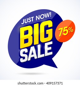 Just Now Big Sale banner, poster background. Special offer, discounts, 75% off. Vector illustration