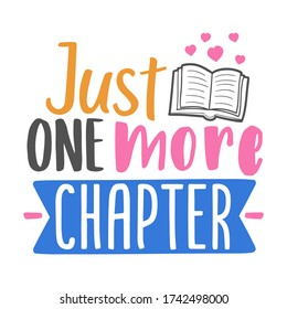 Just one more Chapter, Quote Motivational Design. Reading Books Badge Illustration vector sayings.