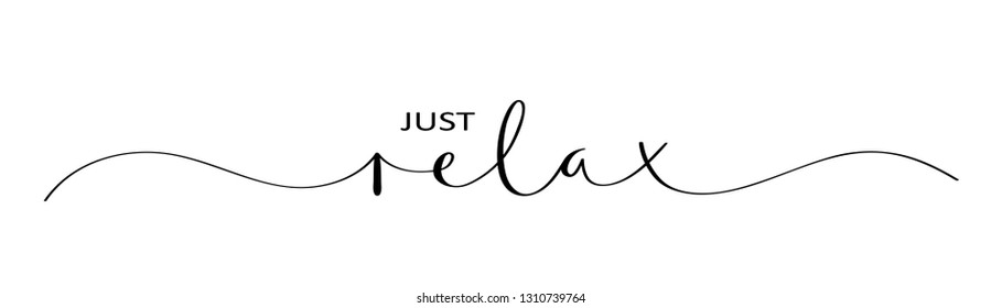 JUST RELAX brush calligraphy banner with swashes