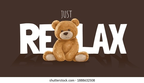 just relax slogan with bear doll  ,vector illustration for t-shirt.