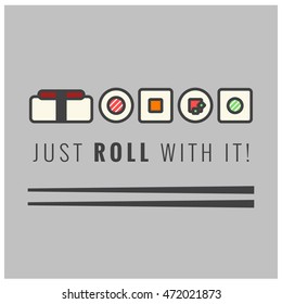 Just Roll With it! (Line Art in Flat Style Vector Illustration Sushi Quote Poster Design)