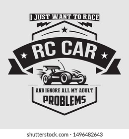 I just want to race rc car - RC car t shirt design vector