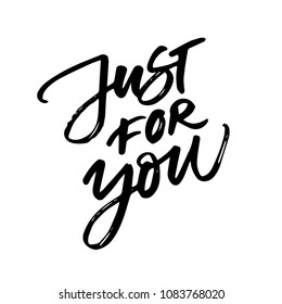 JUST FOR YOU. MOTIVATIONAL HAND LETTERING