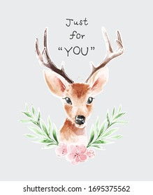 just for you slogan with deer and flowers watercolor style illustration