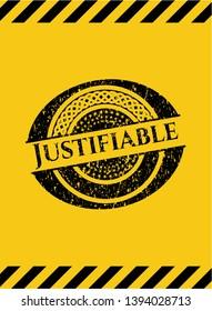 Justifiable black grunge emblem inside yellow warning sign. Vector Illustration. Detailed.