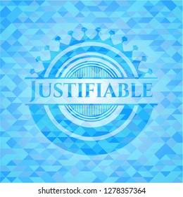 Justifiable realistic light blue emblem. Mosaic background