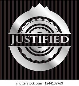 Justified silver emblem or badge