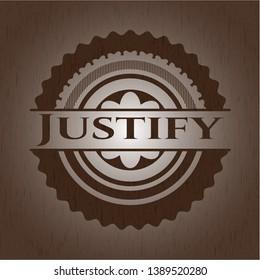 Justify retro wooden emblem. Vector Illustration.
