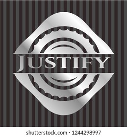 Justify silvery badge