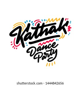 Kathak Dance Party lettering hand drawing design. May be use as a Sign, illustration, logo or poster.