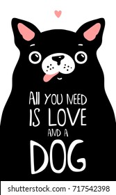 Kawaii black dog with lettering. All you need is love and dog
