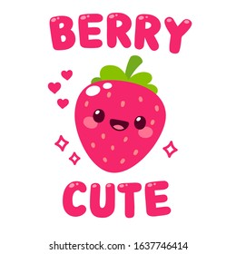 Kawaii strawberry with face, hearts and sparkles with text lettering Berry Cute. Funny fruit pun illustration, cute and simple doodle style drawing.