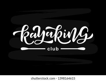 Kayaking hand drawn lettering. Template for logo, banner, poster, flyer, greeting card, web design, print design. Vector illustration.