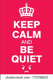 keep calm and be quiet poster