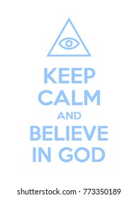Keep calm and believe in God motivational quote. Poster with blue sign and text on white background. Vector illustration