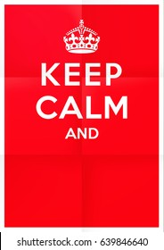 """keep calm"" blank British war propaganda vector poster - folded version. Finalize the phrase the way you want! (Folds are removable.)"