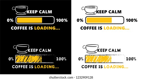 Keep calm Coffee is loading on chalkboard keep calm Vector party fun funny loading bar banner coffee shop Coffee break Quote coffee cup time promotion hot drink mug beans poster menu logo Lazy day