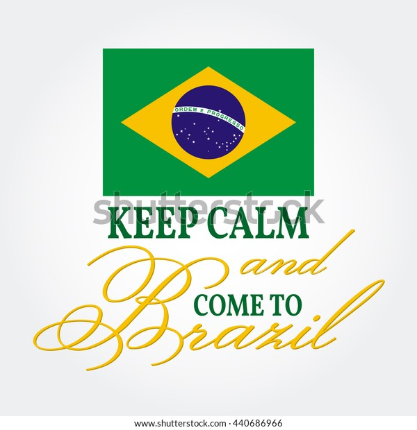 Keep Calm and Come to Brazil. Patriotic banner for website template, cards, posters, logo. Vector illustration.