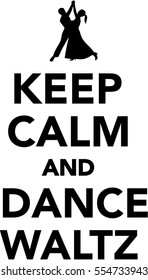 Keep calm and dance waltz