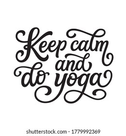 Keep calm and do yoga. Hand lettering quote isolated on white background. Vector typography for yoga studio decorations, t shirts, clothes, posters, cards, stickers