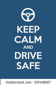 keep calm and drive safe