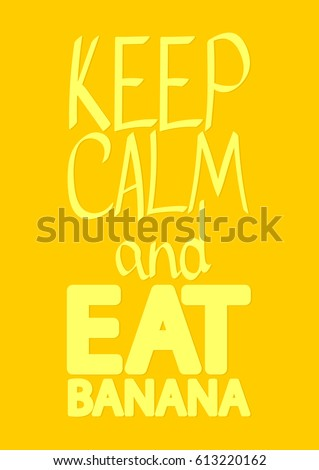 keep calm eat banana poster design stock vector royalty free