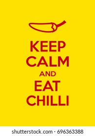 Keep calm and eat chilli motivational quote. Poster with red sign and text on yellow background. Vector illustration.