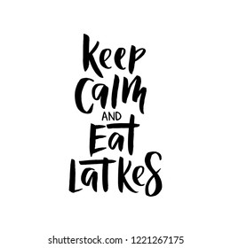 Keep Calm and Eat Latkes - hand lettering typography. Jewish holiday Hanukkah. poster design. Template for banner, greeting card, flyer, poster, invitation. Vector illustration