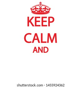 KEEP CALM with empty copy space - British war propaganda vector with copy space for banner, t shirt graphics, fashion prints, slogan tees, stickers, cards, posters and other creative uses
