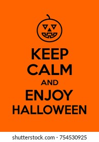 Keep calm and enjoy Halloween motivational quote. Poster with black sign and text on orange background. Vector illustration