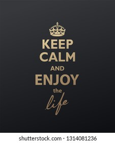 Keep Calm and Enjoy the life quotation. Golden version