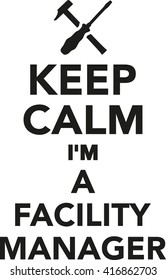 Keep calm I'm a Facility Manager