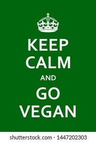 Keep Calm And Go Vegan Green Poster With Crown