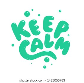 Keep calm - hand drawn text. Trendy hand lettering. Calligraphy isolated quote in black ink. Vector illustration.