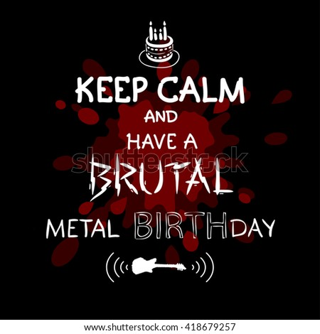 Keep calm have brutal metal birthday stock vector royalty free keep calm and have a brutal metal birthday greeting card lettering m4hsunfo