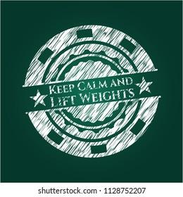 Keep Calm and Lift Weights chalkboard emblem
