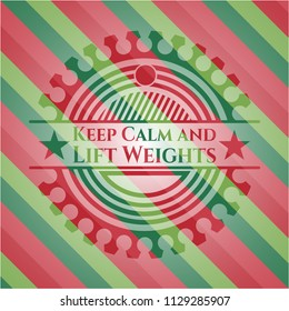 Keep Calm and Lift Weights christmas badge.