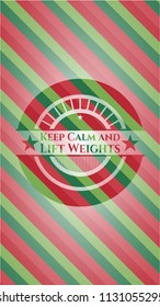 Keep Calm and Lift Weights christmas colors emblem.