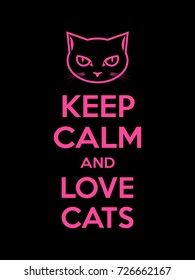 Keep calm and love cats motivational quote. Poster with magenta sign and text on black background. Vector illustration