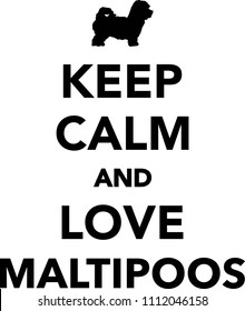 Keep calm and love Maltipoos