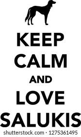 Keep calm and love Salukis dog